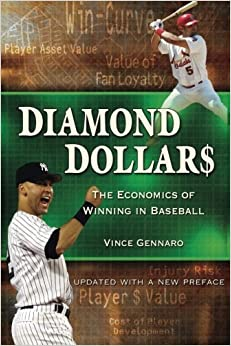 Diamond Dollars: The Economics of Winning in Baseball by Vince Gennaro (2013-12-04)