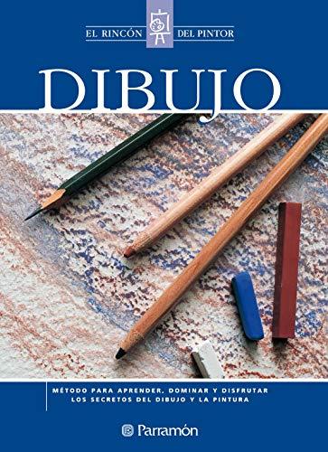 Dibujo: Método para aprender, dominar y disfrutar los secretos del dibujo y la pintura (El rincón del pintor) (Spanish Edition)