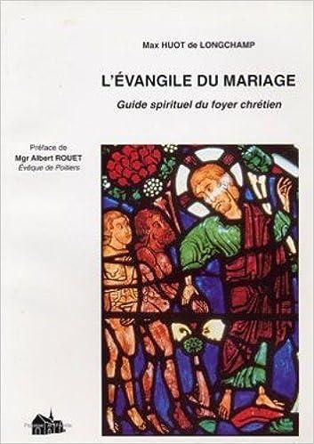 Livres gratuits L'Evangile du Mariage - Guide Spirituel du Foyer Chretien epub pdf