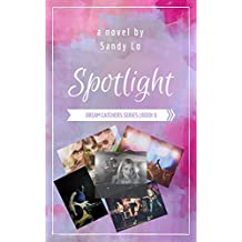 Spotlight (Dream Catchers Series Book 6)