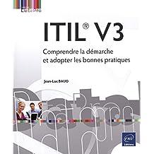 ITIL V3 - Comprendre la démarche et adopter les bonnes pratiques