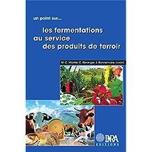 Les fermentations au service des produits de terroir (Un point sur...)