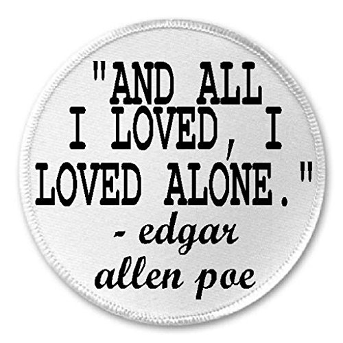 Poe Circle - All I Loved I Loved Alone Edgar Allen Poe Quote - 3