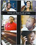 Mass of the Cure d'Ars Songbook and CD : New Arrangements for the Roman Missal, Third Edition, Donna Auguste, Cedric Ennis Sr, Jodel Charles, Su Charles, 0984731903