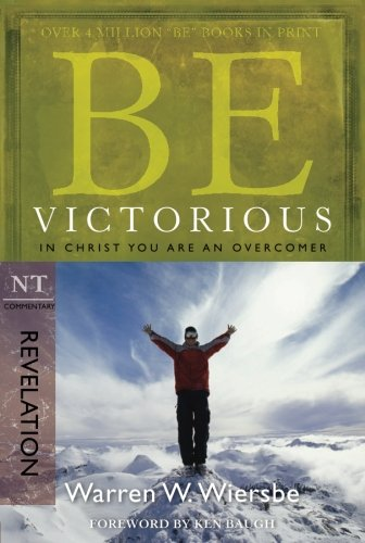Be Victorious (Revelation): In Christ You Are an Overcomer (The BE Series - Mall Lancaster Pa