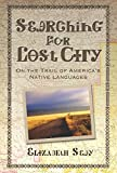 Searching for Lost City: On the Trail of America's Native Languages
