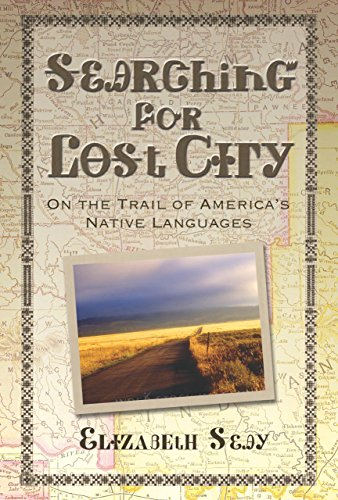 Searching for Lost City: On the Trail of America's Native Languages by Brand: Lyons Press