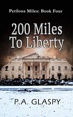 200 Miles To Liberty (Perilous Miles Book 4) by [Glaspy, P.A.]