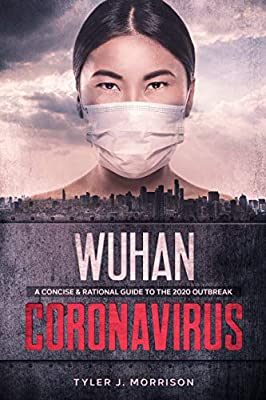Wuhan Coronavirus: A Concise & Rational Guide to the 2020 Outbreak (COVID-19) from Midnight Grasshopper Books