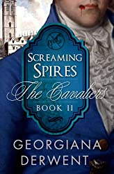 Screaming Spires (The Cavaliers Series: Book Two): An adult vampire romance trilogy (The Cavaliers Trilogy 2)