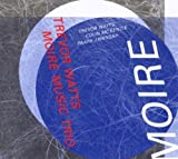 Moire Music Trio by Trevor Watts (1995-05-03)