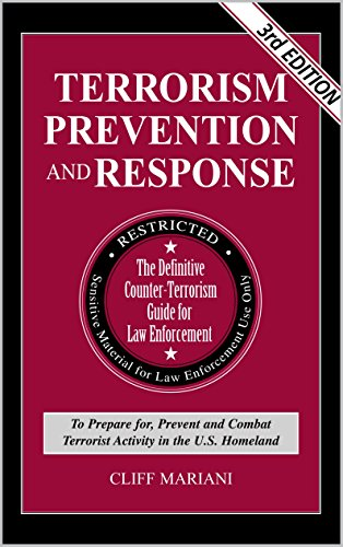 Terrorism Prevention & Response Guide: The Definitive Counter-Terrorism Guide for Law Enforcement