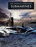 The World's Greatest Submarines: An Illustrated