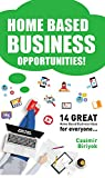 Home Based Business Opportunities - 14 GREAT Home Based Business Ideas For Everyone...