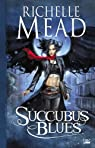 Georgina Kincaid, tome 1 : Succubus Blues par Mead