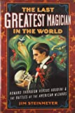 The Last Greatest Magician in the World, Jim Steinmeyer, 1585428450