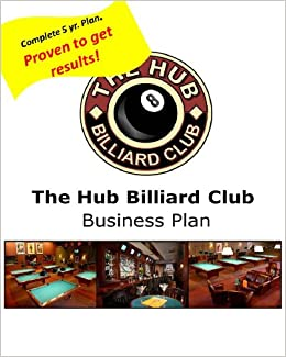 Pool Hall Business Plan: The Hub Billiard Club: Brad Turner: Amazon.com:  Books