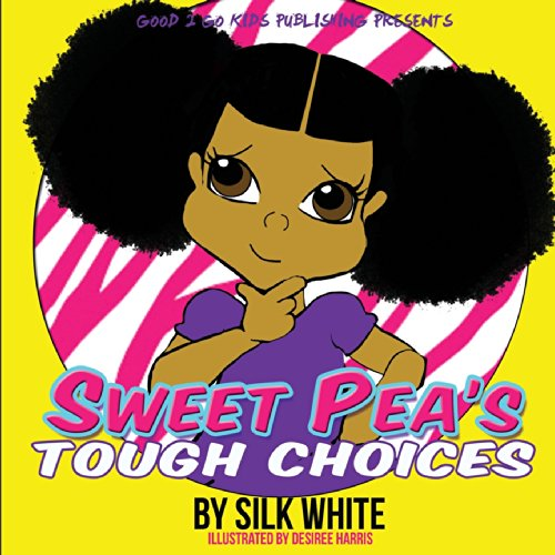 Sweet Pea's Tough Choices (The Sweet Pea)
