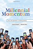 Millennial Momentum, Morley Winograd and Michael D. Hais, 0813551501
