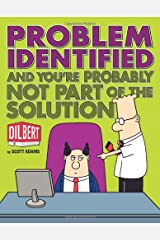 Problem Identified: And You're Probably Not Part of the Solution (Volume 34) (Dilbert) Paperback