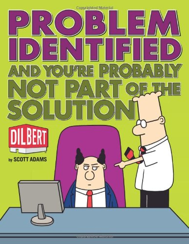 Problem Identified: And You're Probably Not Part of the Solution (Dilbert) [Scott Adams] (Tapa Blanda)