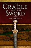 The Cradle and the Sword: A Novel