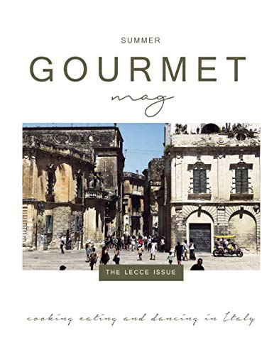 Gourmet Mag: the Lecce Issue: Italian food, recipes, traditions and lifestyle