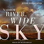 Narrow River, Wide Sky: A Memoir | Jenny Forrester