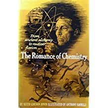 The Romance of Chemistry by Keith Gordon Irwin (1959-06-12)