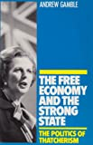 The Free Economy and the Strong State, Gamble, Andrew, 0822308908