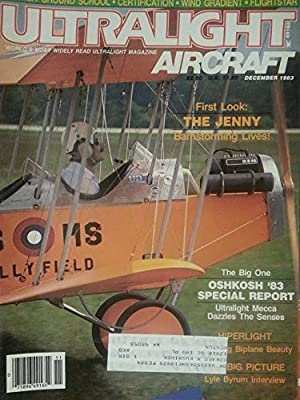 Ultralight Aircraft December 1983 - First Look - The Jenny - Barnstroming Lives!