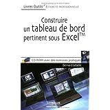 CONSTRUIRE UN TABLEAU DE BORD PERTINENT SOUS EXCEL + CDROM