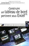 Construire un tableau de bord pertinent sous Excel : Théorie, méthodologie et mise en oeuvre (1Cédérom)