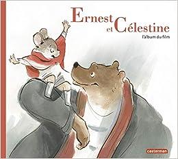 Amazon.fr - Ernest et Célestine - L'album du film - Casterman - Livres