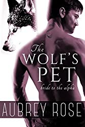 Bride to the Alpha (The Wolf's Pet Book Two)
