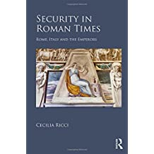 Security in Roman Times: Rome, Italy and the Emperors