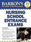 Barron's Nursing School Entrance Exams 3rd by Swick R.N. B.C., Sandra S., Grimes R.N. Ph.D., Corinne (2007) Paperback