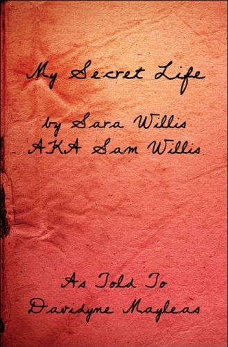 Download My Secret Life: by Sara Willis AKA Sam Willis As Told To Davidyne Mayleas ebook