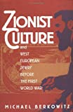Zionist Culture and West European Jewry Before the First World War, Michael Berkowitz, 0807846058