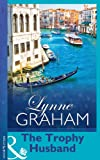 The Trophy Husband by Lynne Graham front cover