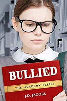 BULLIED (The Academy Series Book 1) by [Jacobs, J.D.]