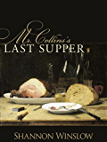 Mr. Collins's Last Supper: A Short Story Inspired by Jane Austen's Pride and Prejudice (The Darcys of Pemberley)