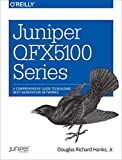Read Juniper QFX5100 Series: A Comprehensive Guide to Building Next-Generation Networks Reader