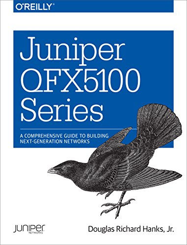 Juniper QFX5100 Series: A Comprehensive Guide to Building Next-Generation Networks Doc