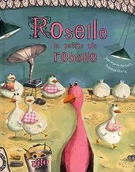 Roselle la petite oie rebelle par Jean-Pierre Kerloc'h