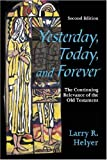 Yesterday, Today, and Forever : The Continuing Relevance of the Old Testament, , 1879215470