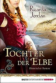 Tochter der Elbe: Historischer Roman (German Edition)
