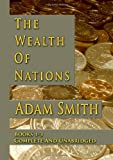 Image of The Wealth Of Nations : Books 1-3 : Complete And Unabridged