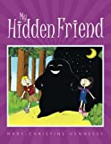 My Hidden Friend, Mary-Christine Hennessy, 1456761374