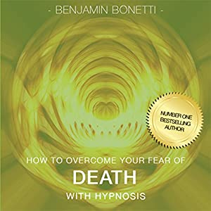 How to Overcome Your Fear of Death with Hypnosis Speech